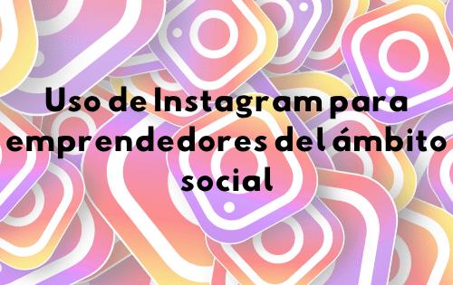 Instagram para emprendedores sociales